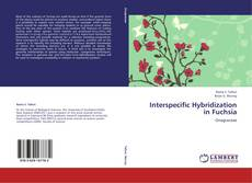 Bookcover of Interspecific Hybridization in Fuchsia