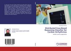 Bookcover of Distributed Case-Based Reasoning Classifier for Cardiac Arrhythmias
