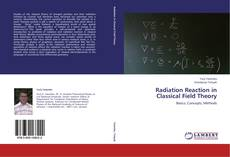 Bookcover of Radiation Reaction in Classical Field Theory