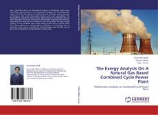 Borítókép a  The Exergy Analysis On A Natural Gas Based Combined Cycle Power Plant - hoz