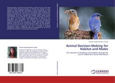 Bookcover of Animal Decision-Making for Habitat and Mates