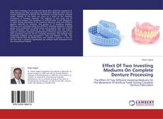 Bookcover of Effect Of Two Investing Mediums On  Complete Denture Processing