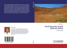 Bookcover of Food Security in Sub Saharan Africa