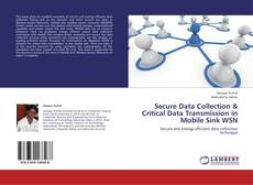 Bookcover of Secure Data Collection & Critical Data Transmission in Mobile Sink WSN