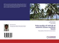 Bookcover of Pulp quality of mid-rib of coconut (Cocos nucifera) leaves