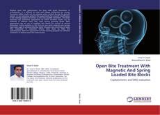 Open Bite Treatment With Magnetic And Spring Loaded Bite Blocks kitap kapağı