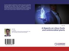 Capa do livro de A Reports on citrus fruits and antimicrobial plants