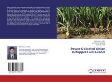 Bookcover of Power Operated Onion Detopper-Cum-Grader