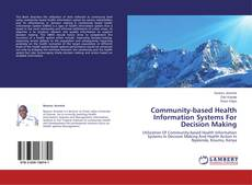 Buchcover von Community-based Health Information Systems For Decision Making