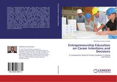 Bookcover of Entrepreneurship Education on Career Intentions and Decisions