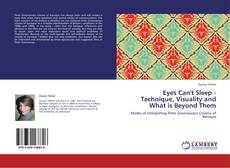 Buchcover von Eyes Can't Sleep - Technique, Visuality and What is Beyond Them
