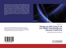 Bookcover of Design of LNA using 0.18 um CMOS Technology for Receiver Front End