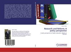 Bookcover of Research and Reform; A policy perspective