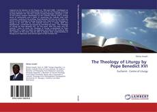 The Theology of Liturgy by   Pope Benedict XVI的封面