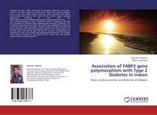 Обложка Association of FABP2 gene polymorphism with Type 2 Diabetes in Indian