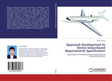 Copertina di Approach Development to Derive Value-Based Requirements Specification