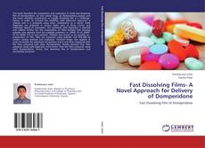 Capa do livro de Fast Dissolving Films- A Novel Approach for Delivery of Domperidone