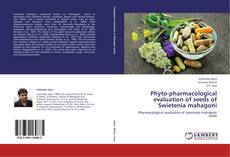 Portada del libro de Phyto-pharmacological evaluation of seeds of Swietenia mahagoni