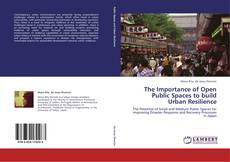 The Importance of Open Public Spaces to build Urban Resilience kitap kapağı
