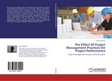 Portada del libro de The Effect Of Project Management Practices On Project Performance