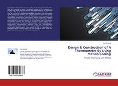 Design & Construction of A Thermometer By Using Matlab Coding kitap kapağı