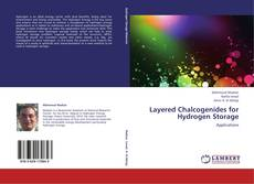 Bookcover of Layered Chalcogenides for Hydrogen Storage