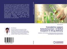 Bookcover of Caesalpinia sappan Galactomannan- A Herbal Excipient in Drug Delivery
