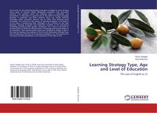 Learning Strategy Type, Age and Level of Education kitap kapağı