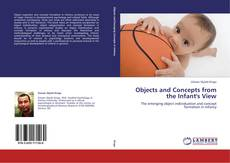 Capa do livro de Objects and Concepts from the Infant's View
