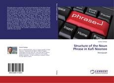 Capa do livro de Structure of the Noun Phrase in Kafi Noonoo