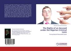 Bookcover of The Rights of an Accused under the Nigerian Criminal Laws