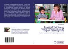 Bookcover of Impact of Training on Teachers' Development of English Speaking Skills