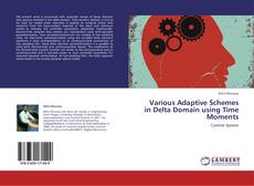 Bookcover of Various Adaptive Schemes in Delta Domain using Time Moments