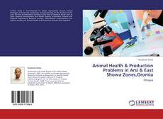 Couverture de Animal Health & Production Problems in Arsi & East Showa Zones,Oromia