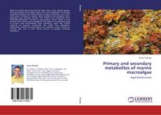 Portada del libro de Primary and secondary metabolites of marine macroalgae