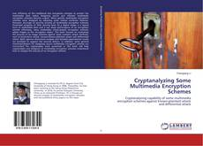 Bookcover of Cryptanalyzing Some Multimedia Encryption Schemes