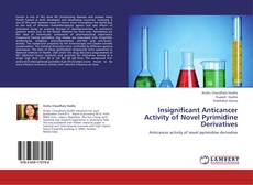 Bookcover of Insignificant Anticancer Activity of Novel Pyrimidine Derivatives