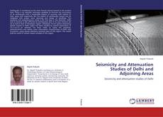 Seismicity and Attenuation Studies of Delhi and Adjoining Areas kitap kapağı