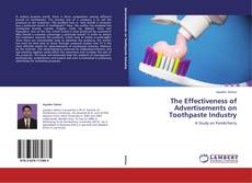 Bookcover of The Effectiveness of Advertisements on Toothpaste Industry