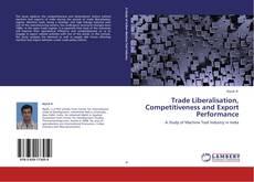 Copertina di Trade Liberalisation, Competitiveness and Export Performance
