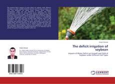 The deficit irrigation of soybean的封面