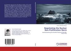 Buchcover von Negotiating the Nuclear Non-Proliferation Norm