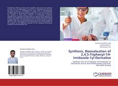 Capa do livro de Synthesis, Bioevaluation of 2,4,5-Triphenyl-1H-Imidazole-1yl Derivative