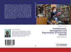 Bookcover of Establishment, Management and Organization of University Libraries