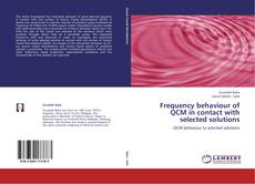Bookcover of Frequency behaviour of QCM in contact with selected solutions