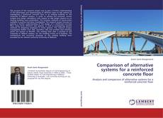 Couverture de Comparison of alternative systems for a reinforced concrete floor