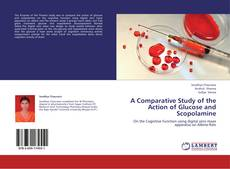 Bookcover of A Comparative Study of the Action of Glucose and Scopolamine