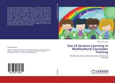 Bookcover of Use of Services Learning in Multicultural Counselor Training