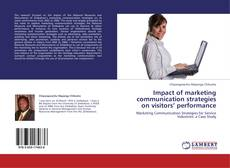 Portada del libro de Impact of marketing communication strategies on visitors' performance