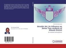 Обложка Heraldic Art, Its Influence on Senior Two students of Kibaale District